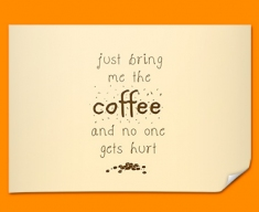 Bring the Coffee Typography Poster