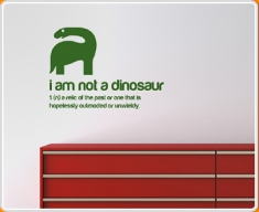 I am not a Dinosaur Quote Wall Sticker