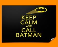 Keep Calm Call Batman Poster