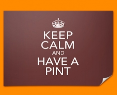 Keep Calm Have a Pint Poster