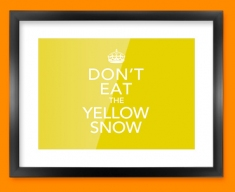 Keep Calm Yellow Snow Framed Print